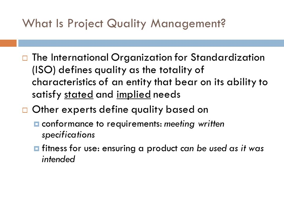 International Standard Organization (ISO)  ISO is a series of standards that outline the requirements for quality management system  ISO 9000 - set of guidelines for the selection use of standard, which relate to quality assurance  ISO 9001 - pertain to companies involved including in the design, development, production, installation, and servicing of products or services  ISO 9002 - similar to ISO 9001 excludes companies involved in design and development ISO 9003 - pertains to companies involved in final inspection and test for distribution and value added contractors  ISO 9004 - employed as a guideline for the application of the elements of the Quality Management System.