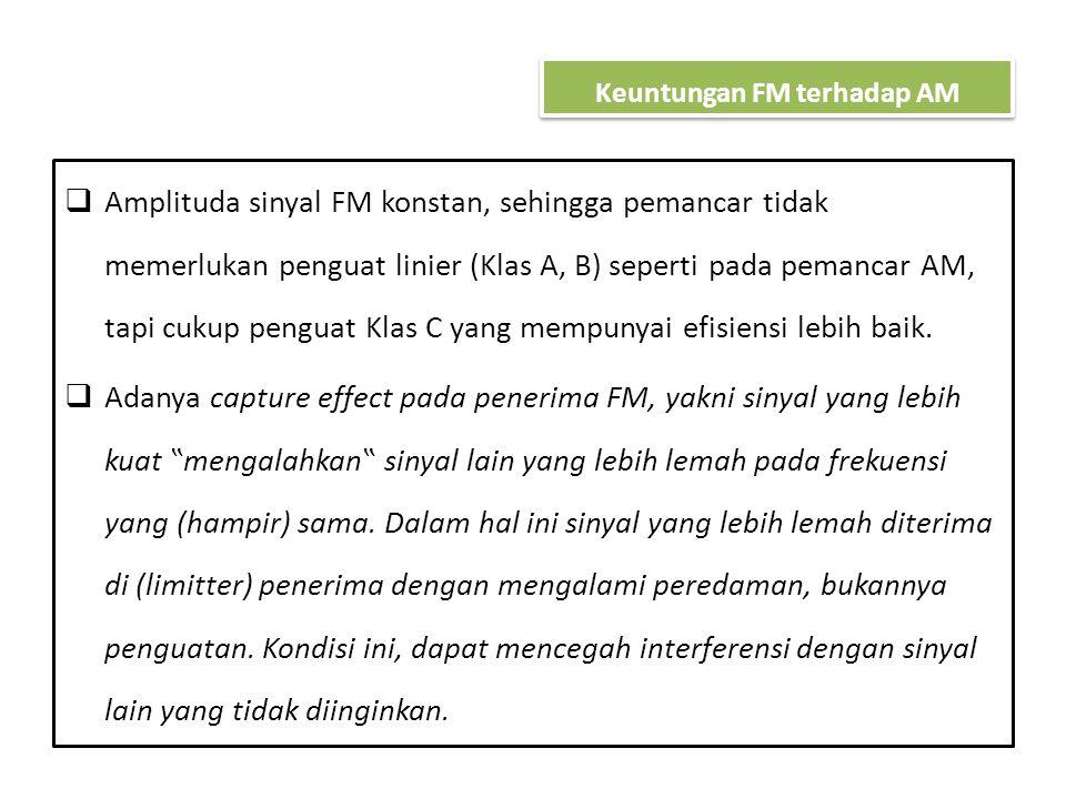 " FM tebih tahan terhadap derau, dapat dicapai dengan rangkaian ""pre&de-emphasis"" yang tidak terdapat di sistem AM."