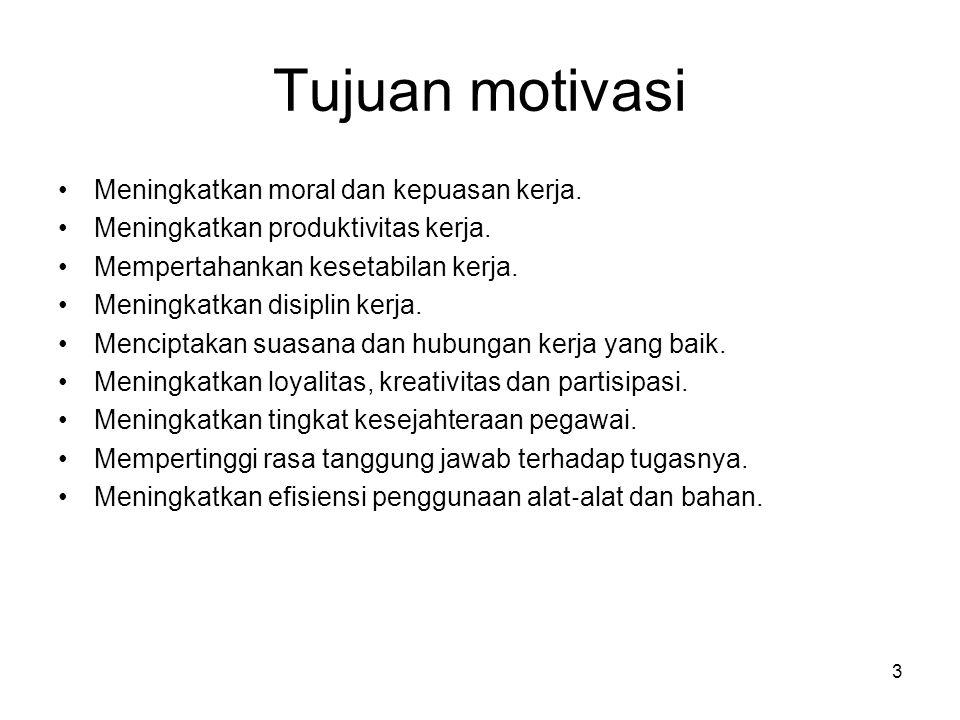 Tujuan motivasi Meningkatkan moral dan kepuasan kerja. Meningkatkan produktivitas kerja. Mempertahankan kesetabilan kerja. Meningkatkan disiplin kerja