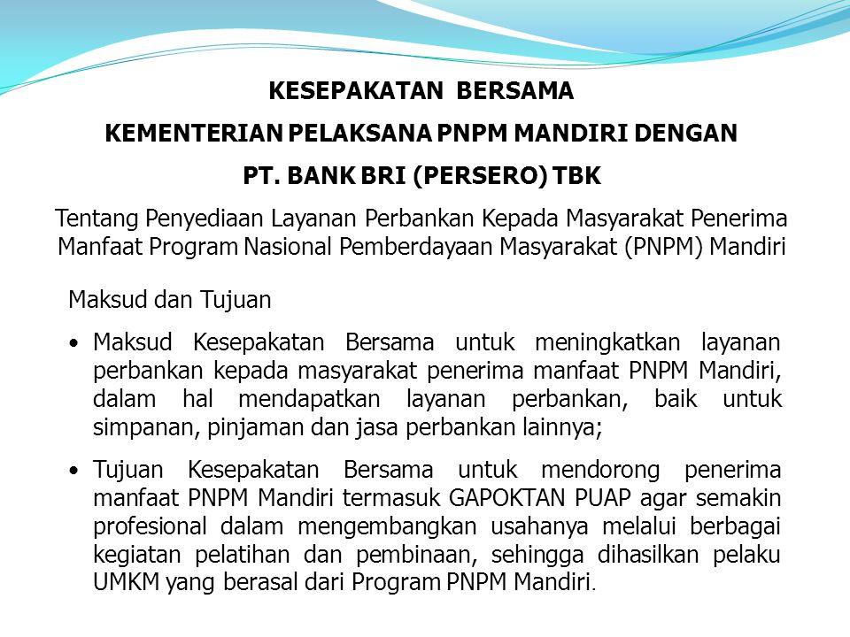 KESEPAKATAN BERSAMA KEMENTERIAN PELAKSANA PNPM MANDIRI DENGAN PT.