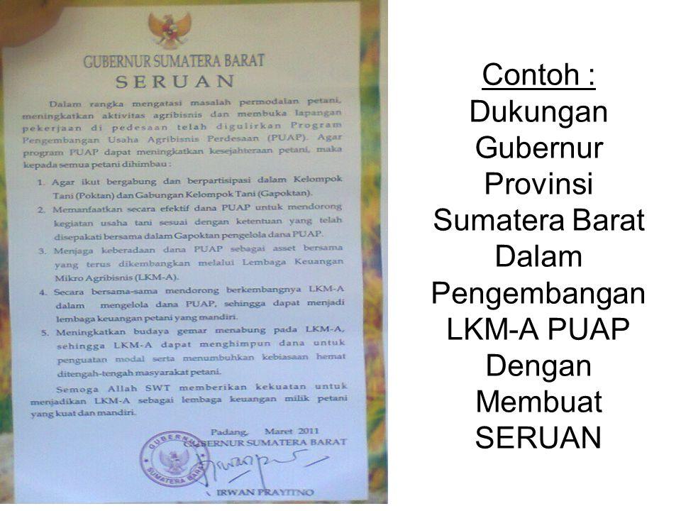Contoh : Dukungan Gubernur Provinsi Sumatera Barat Dalam Pengembangan LKM-A PUAP Dengan Membuat SERUAN