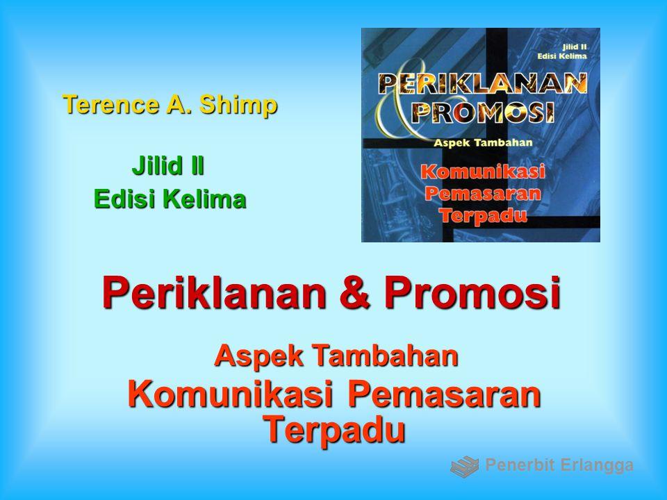 Periklanan & Promosi Komunikasi Pemasaran Terpadu Aspek Tambahan Jilid II Edisi Kelima Terence A. Shimp Penerbit Erlangga