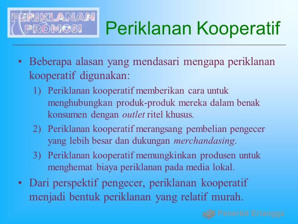 Periklanan Kooperatif Beberapa alasan yang mendasari mengapa periklanan kooperatif digunakan: 1)Periklanan kooperatif memberikan cara untuk menghubung