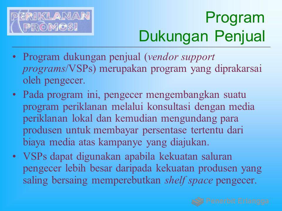 Program Dukungan Penjual Program dukungan penjual (vendor support programs/VSPs) merupakan program yang diprakarsai oleh pengecer. Pada program ini, p