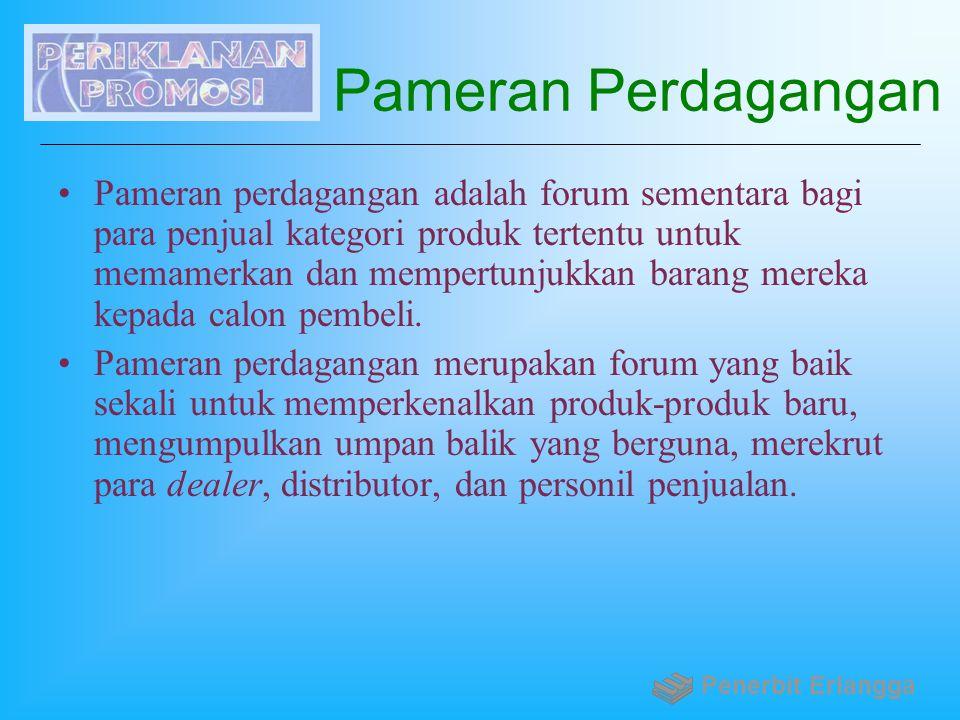 Pameran Perdagangan Pameran perdagangan adalah forum sementara bagi para penjual kategori produk tertentu untuk memamerkan dan mempertunjukkan barang