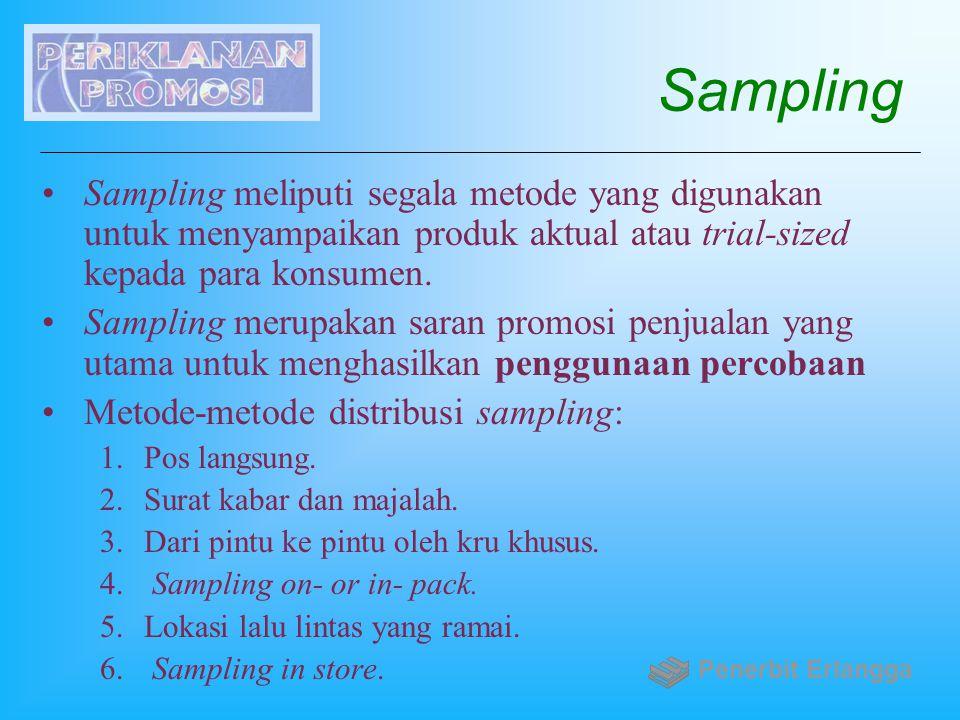 Sampling Sampling meliputi segala metode yang digunakan untuk menyampaikan produk aktual atau trial-sized kepada para konsumen. Sampling merupakan sar