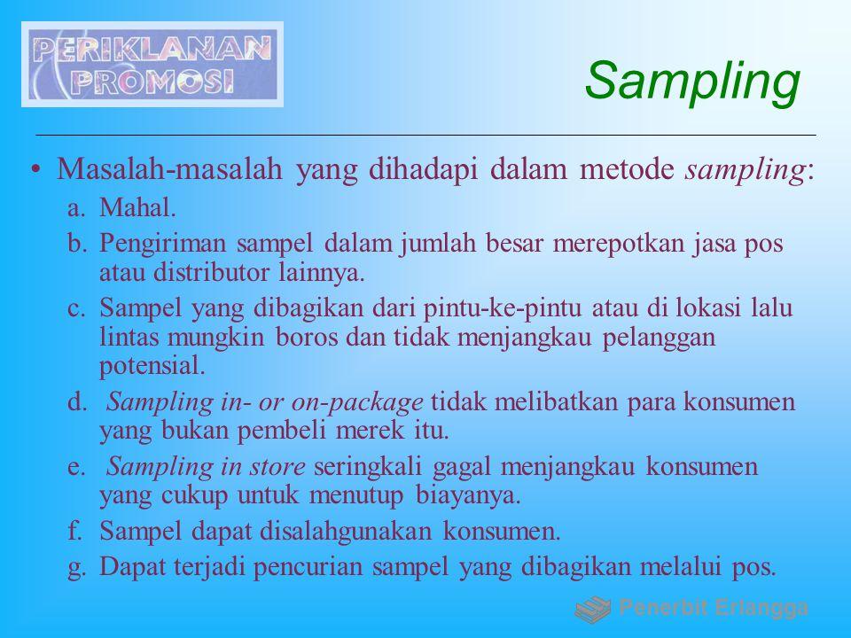 Sampling Masalah-masalah yang dihadapi dalam metode sampling: a.Mahal. b.Pengiriman sampel dalam jumlah besar merepotkan jasa pos atau distributor lai