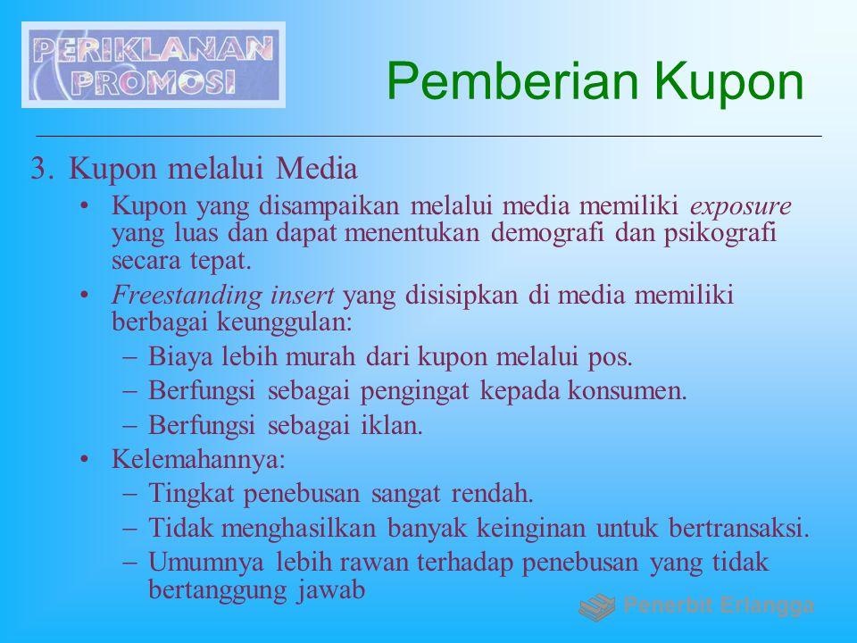 Pemberian Kupon 3.Kupon melalui Media Kupon yang disampaikan melalui media memiliki exposure yang luas dan dapat menentukan demografi dan psikografi s