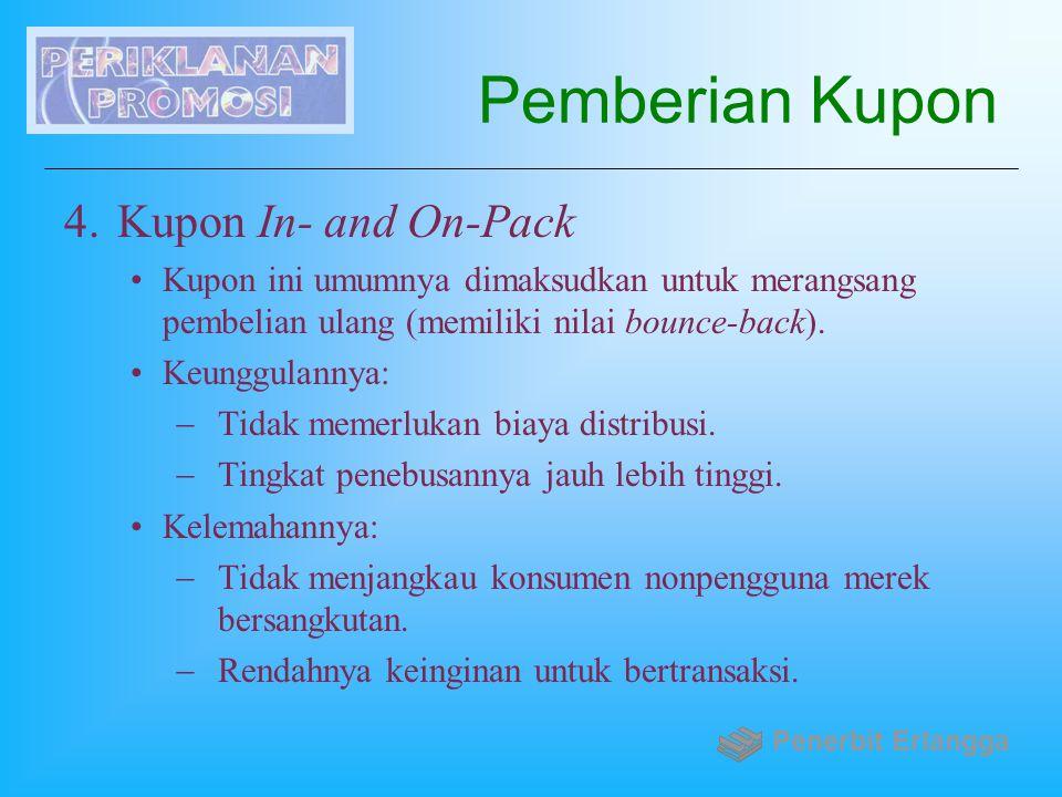 Pemberian Kupon 4.Kupon In- and On-Pack Kupon ini umumnya dimaksudkan untuk merangsang pembelian ulang (memiliki nilai bounce-back). Keunggulannya: 