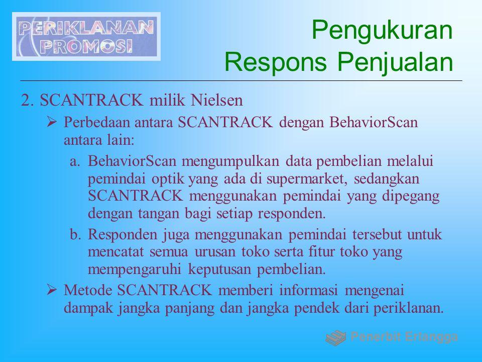 Pengukuran Respons Penjualan 2.SCANTRACK milik Nielsen  Perbedaan antara SCANTRACK dengan BehaviorScan antara lain: a.BehaviorScan mengumpulkan data