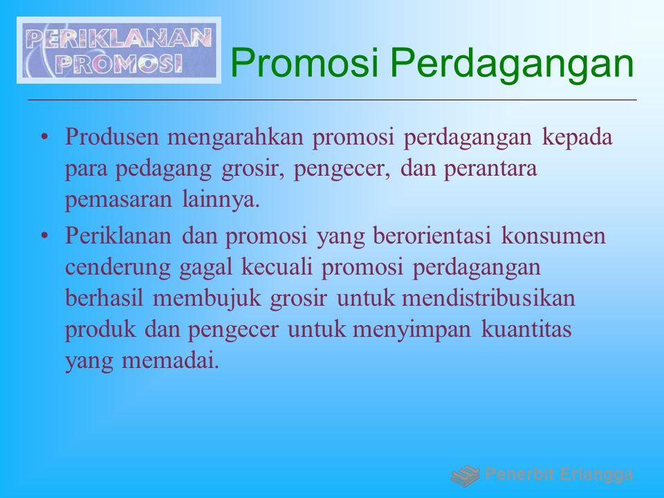 Promosi Perdagangan Produsen mengarahkan promosi perdagangan kepada para pedagang grosir, pengecer, dan perantara pemasaran lainnya. Periklanan dan pr