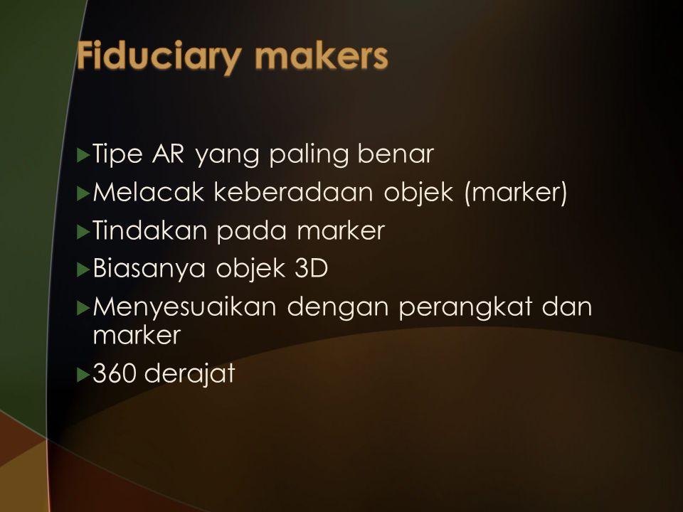  Tipe AR yang paling benar  Melacak keberadaan objek (marker)  Tindakan pada marker  Biasanya objek 3D  Menyesuaikan dengan perangkat dan marker