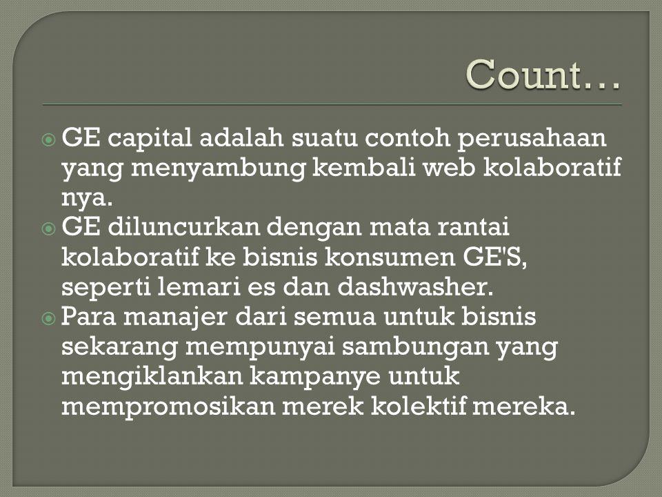  GE capital adalah suatu contoh perusahaan yang menyambung kembali web kolaboratif nya.  GE diluncurkan dengan mata rantai kolaboratif ke bisnis kon