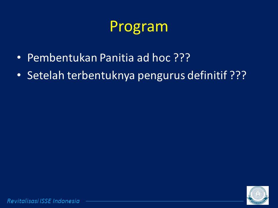 Program Pembentukan Panitia ad hoc . Setelah terbentuknya pengurus definitif .