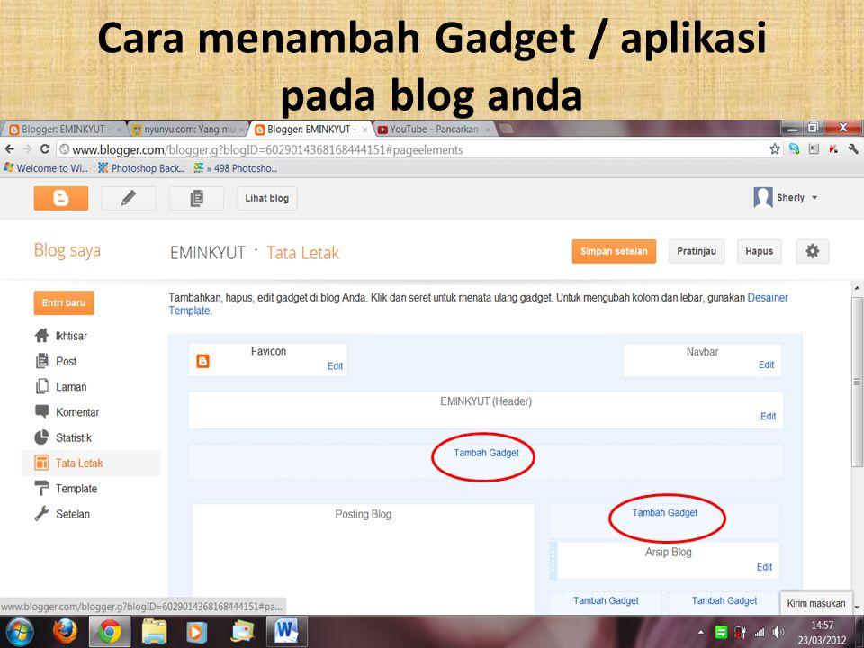 Cara menambah Gadget / aplikasi pada blog anda