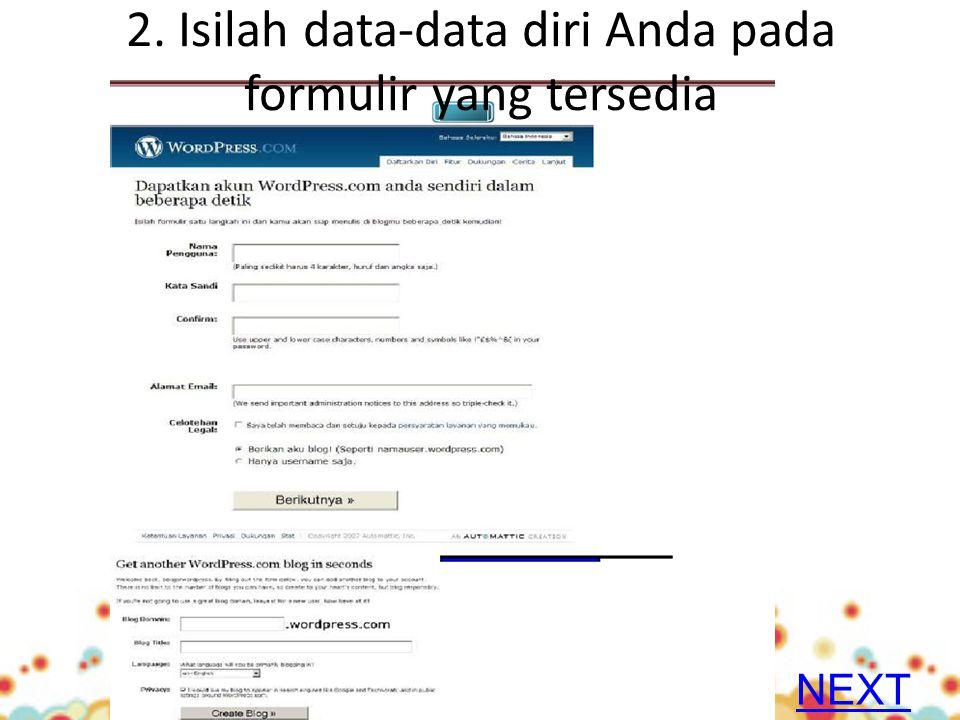 2. Isilah data-data diri Anda pada formulir yang tersedia NEXT