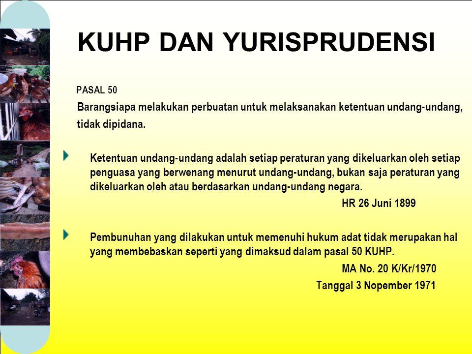 PASAL 50 Barangsiapa melakukan perbuatan untuk melaksanakan ketentuan undang-undang, tidak dipidana.