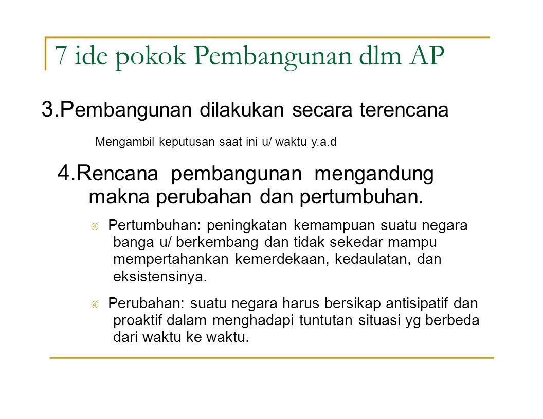 7 ide pokok Pembangunan dlm AP 5.5.Pembangunan mengarah kepada modernitas.
