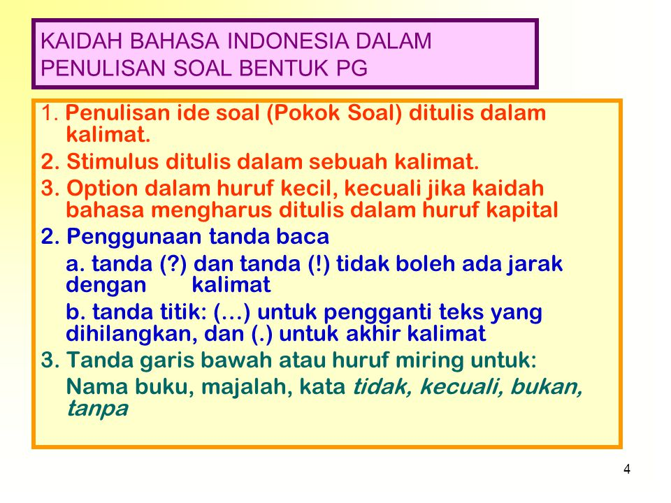 4 KAIDAH BAHASA INDONESIA DALAM PENULISAN SOAL BENTUK PG 1.