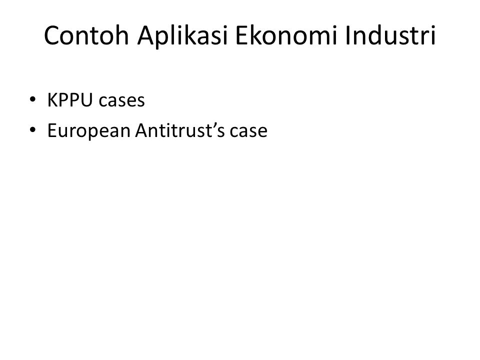 Contoh Aplikasi Ekonomi Industri KPPU cases European Antitrust's case