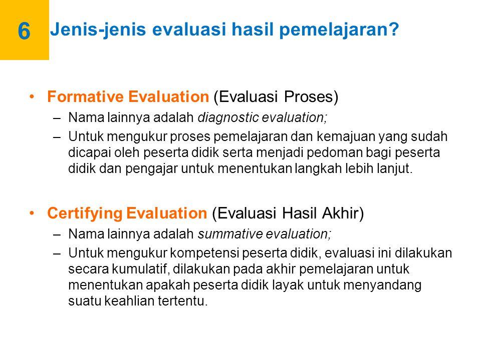 7 Instrument evaluasi hasil pemelajaran Instrumen evaluasi hasil belajar untuk memperoleh informasi deskriptif dan/atau informasi judgemantal dapat berwujud test maupun non-test.