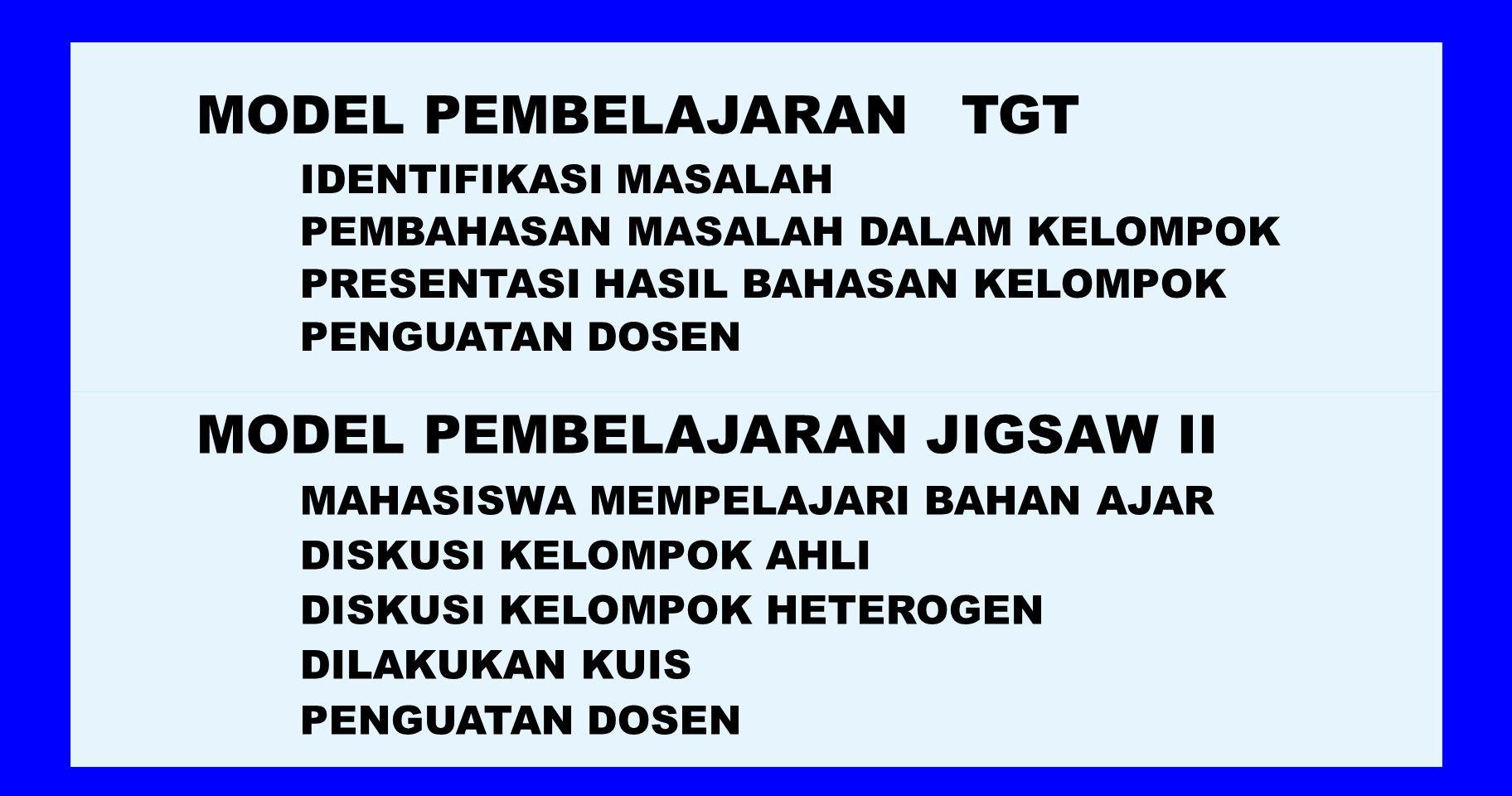 MODEL PROSES BELAJAR KOOPERATIF- KOLABORATIF: STAD, TGT, JIGSAW STAD ( S TUDENT T EAMS A CHIEVEMENT D IVISION ) SAJIAN DOSEN DISKUSI KELOMPOK MAHASISW