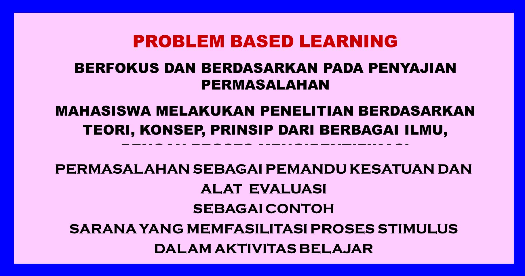 MODEL PEMBELAJARAN KOGNITIF RAGAMNYA: @ PROBLEM BASED LEARNING @ COGNITIVE STRATEGIS @ DISCOVERY LEARNING @ PROJECT BASED LEARNING