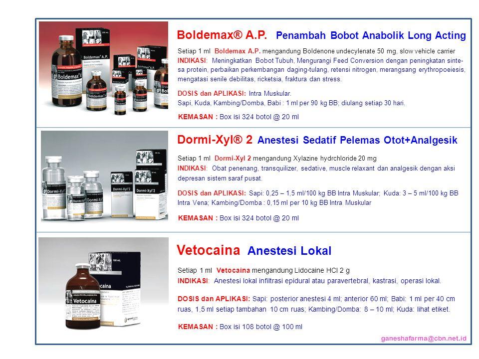 Setiap 1 ml Boldemax A.P. mengandung Boldenone undecylenate 50 mg, slow vehicle carrier INDIKASI: Meningkatkan Bobot Tubuh, Mengurangi Feed Conversion