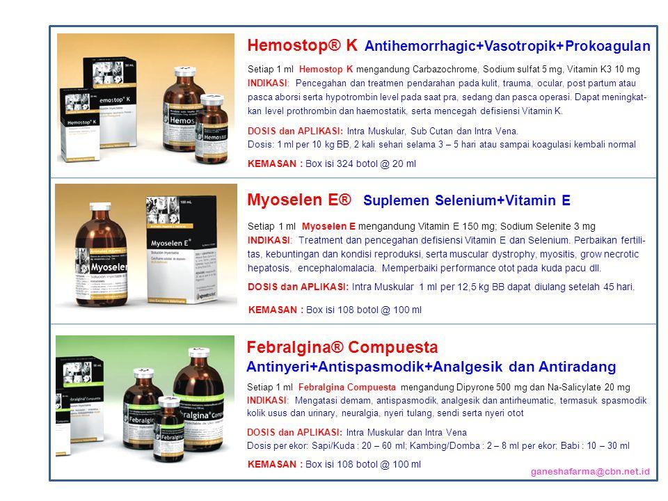 Setiap 1 ml Myoselen E mengandung Vitamin E 150 mg; Sodium Selenite 3 mg INDIKASI: Treatment dan pencegahan defisiensi Vitamin E dan Selenium.