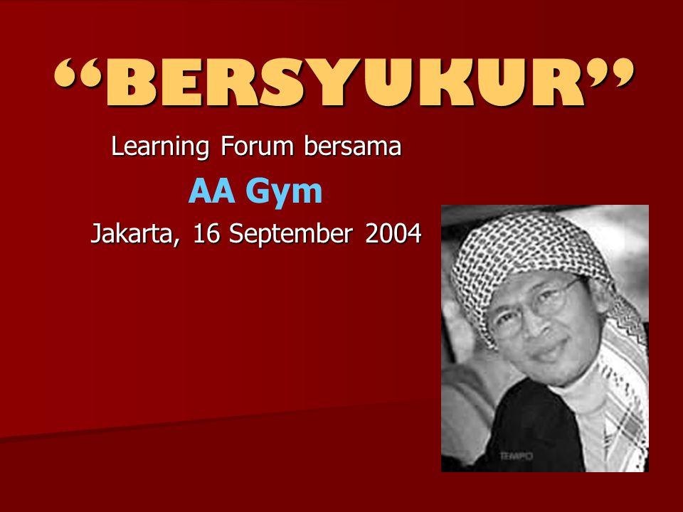 """BERSYUKUR"" Learning Forum bersama AA Gym Jakarta, 16 September 2004"