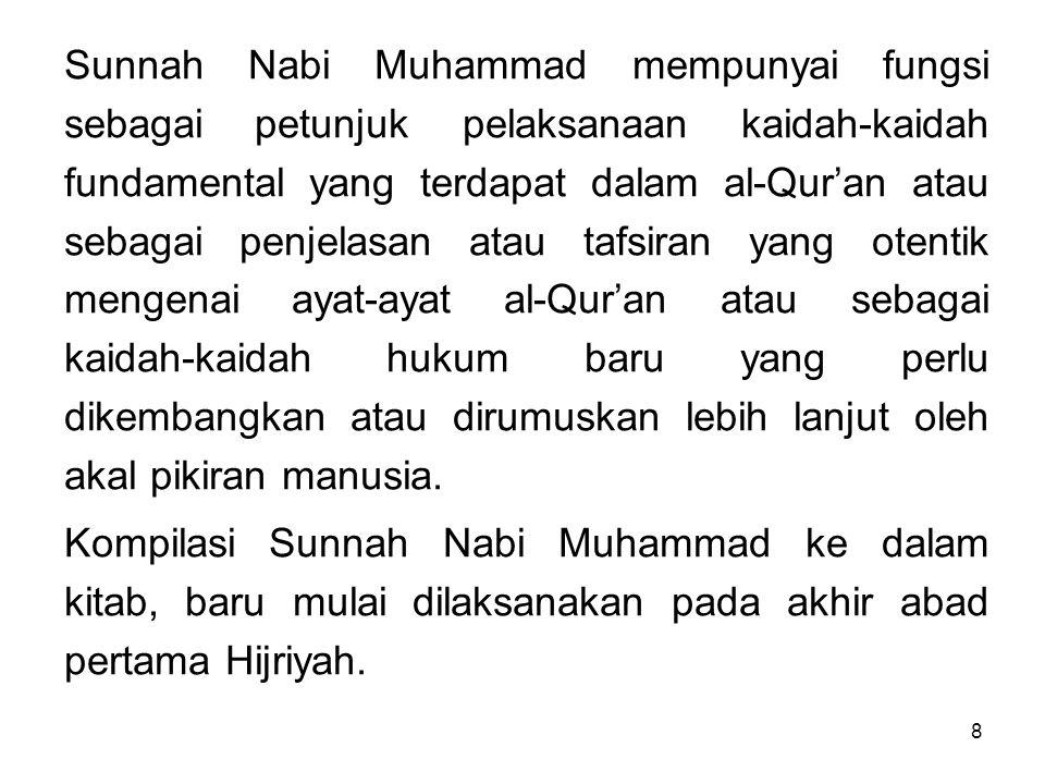 9 Ketika Khalifah Umar bin Abdul Aziz dari dinasti Umayyah, pada tahun 718 M memerintahkan para gubernurnya untuk membukukan Sunnah Nabi Muhammad agar tidak hilang atau dilupakan orang.