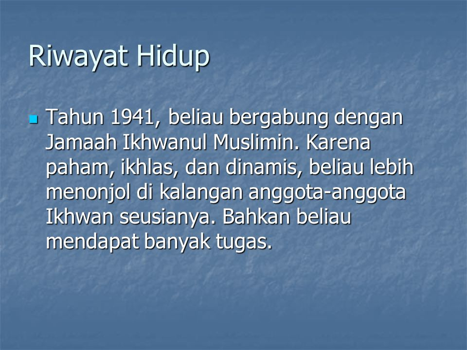 Riwayat Hidup Tahun 1941, beliau bergabung dengan Jamaah Ikhwanul Muslimin.