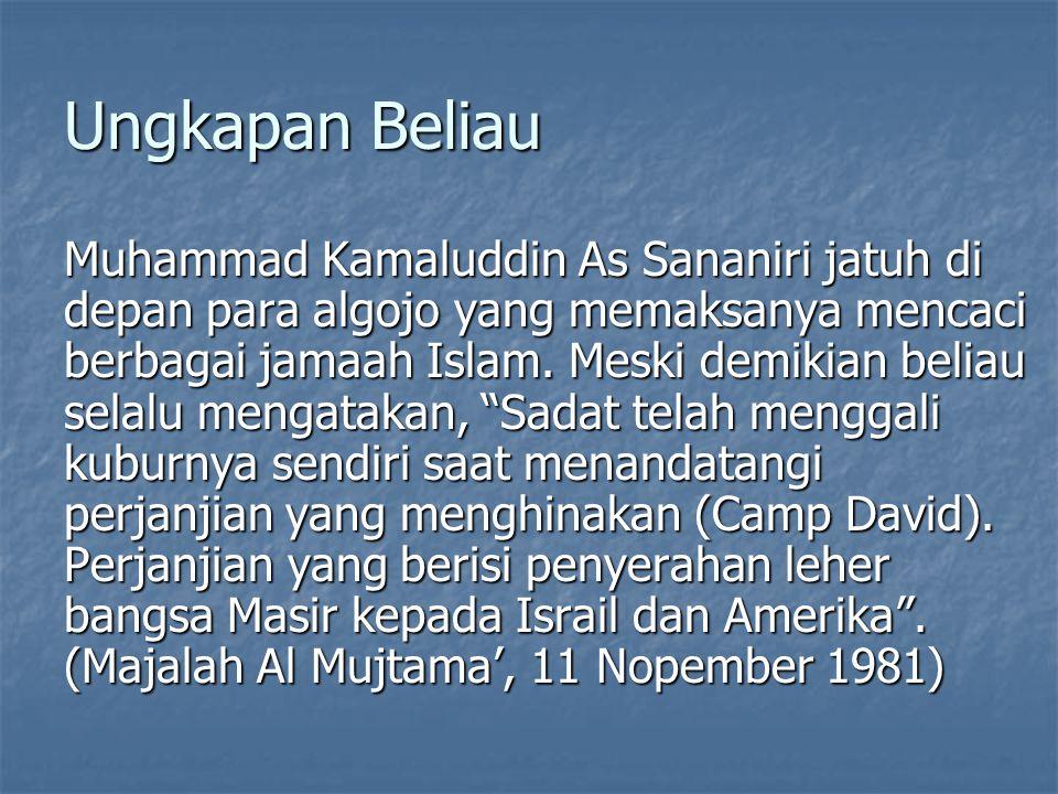 Ungkapan Beliau Muhammad Kamaluddin As Sananiri jatuh di depan para algojo yang memaksanya mencaci berbagai jamaah Islam.