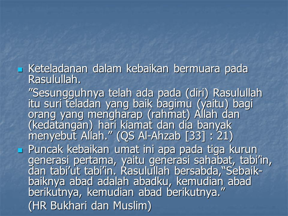 Keteladanan dalam kebaikan bermuara pada Rasulullah.