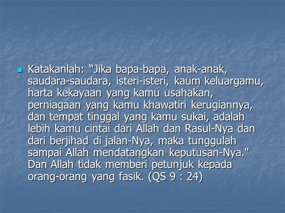 Kata Mutiara Beliau menghapal dan mengulang-ulang ungkapan seorang guru kepada muridnya, Ketidaktahuan rakyat pada hakikat Islam akan menjadi kendala bagi kalian.