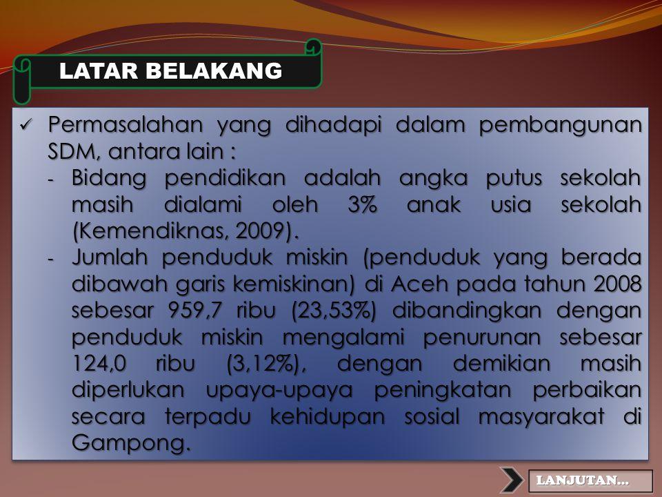 Sesuai dengan Qanun Aceh Nomor 5 Tahun 2007, tugas BPM Aceh adalah melaksanakan tugas umum dan pembangunan di bidang Pemberdayaan Masyarakat. Bidang K