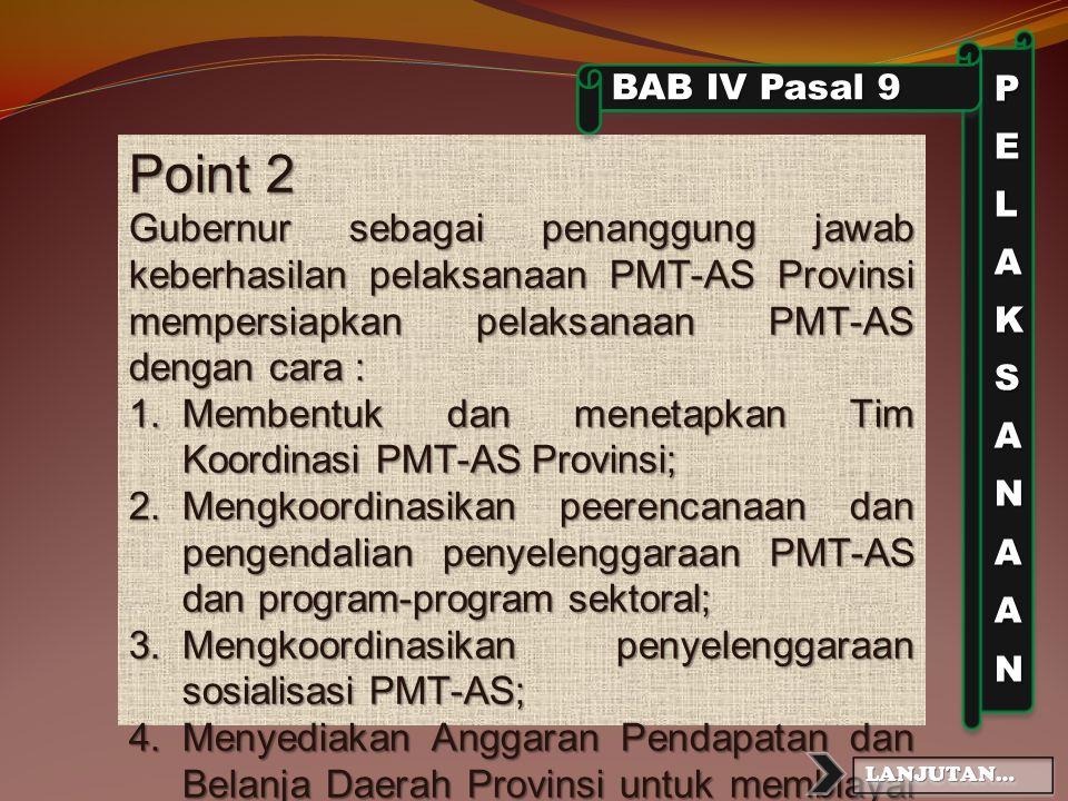 LANJUTAN…LANJUTAN… Pasal 7 1.Makanan tambahan diberikan paling sedikit 3 (tiga) kali seminggu selama kegiatan belajar mengajardalam 1 tahun; dan 2.Pem
