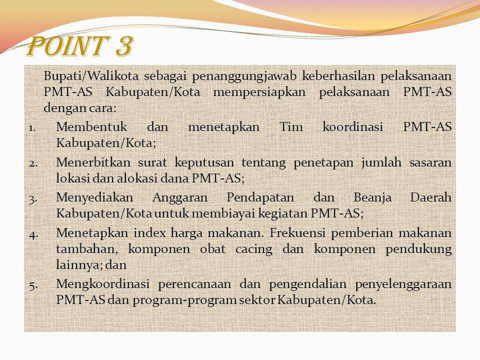 Point 2 Gubernur sebagai penanggung jawab keberhasilan pelaksanaan PMT-AS Provinsi mempersiapkan pelaksanaan PMT-AS dengan cara : 1.Membentuk dan mene