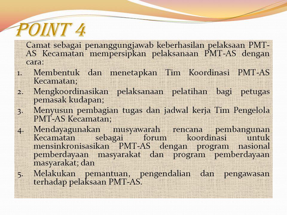 Point 3 Bupati/Walikota sebagai penanggungjawab keberhasilan pelaksanaan PMT-AS Kabupaten/Kota mempersiapkan pelaksanaan PMT-AS dengan cara: 1. Memben