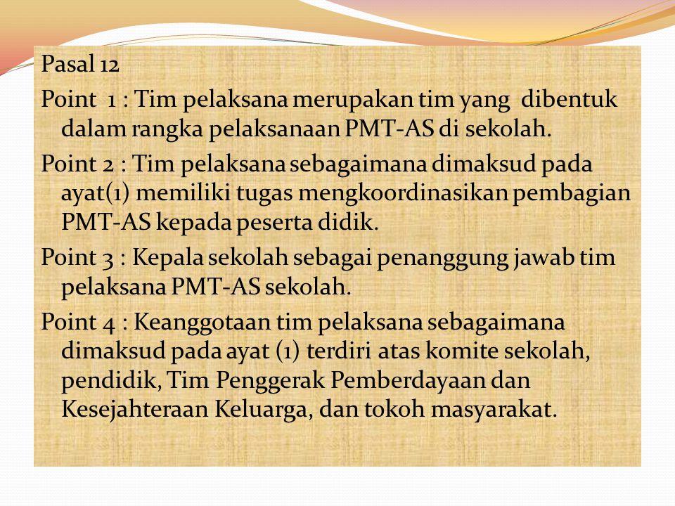 Pasal 11 Point 1 : Keanggotaan Tim Koordinasi PMT-AS Pusat, Tim Koordinasi PMT-AS Kabupaten/Kota sebagaimana dimaksud dalam pasal 9 terdiri atas perwa