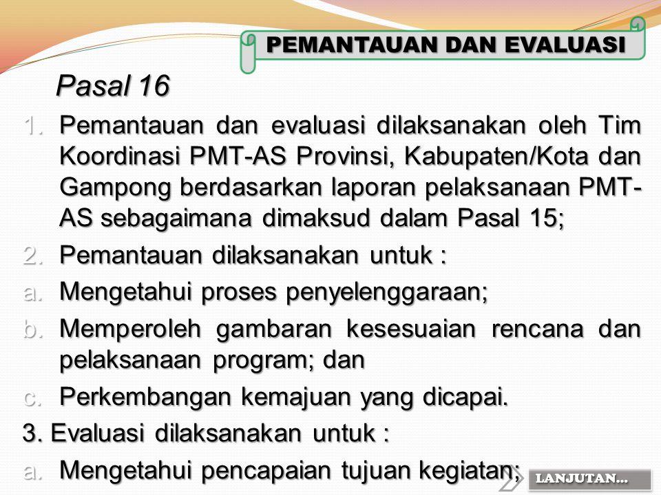 BAB VII, Pasal 14 (2) Gubernur melakukan pembinaan dan pengawasan terhadap pelaksanaan PMT-AS kabupaten/kota; (3) Bupati/Walikota melakukan pembinaan