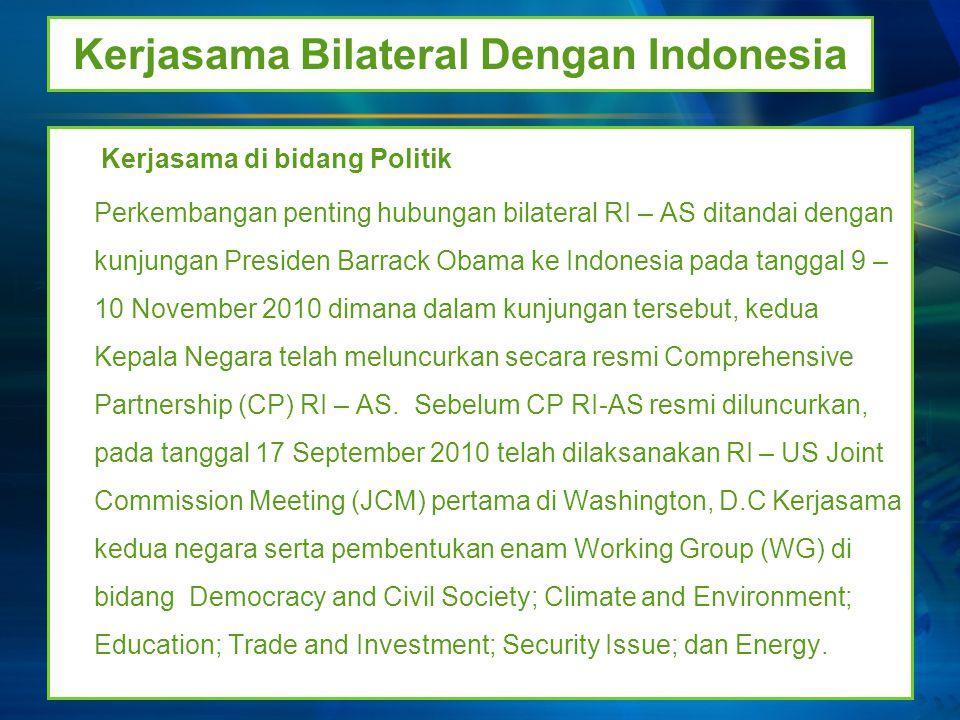 Kerjasama Bilateral Dengan Indonesia Kerjasama di bidang Politik Perkembangan penting hubungan bilateral RI – AS ditandai dengan kunjungan Presiden Ba