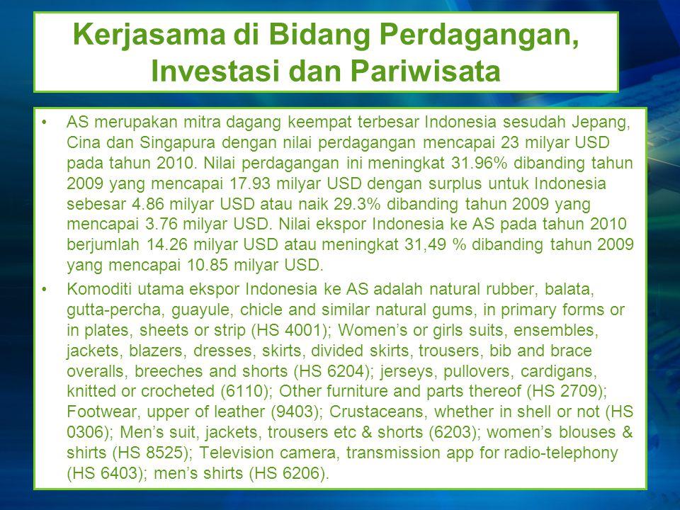 Kerjasama di Bidang Perdagangan, Investasi dan Pariwisata AS merupakan mitra dagang keempat terbesar Indonesia sesudah Jepang, Cina dan Singapura deng