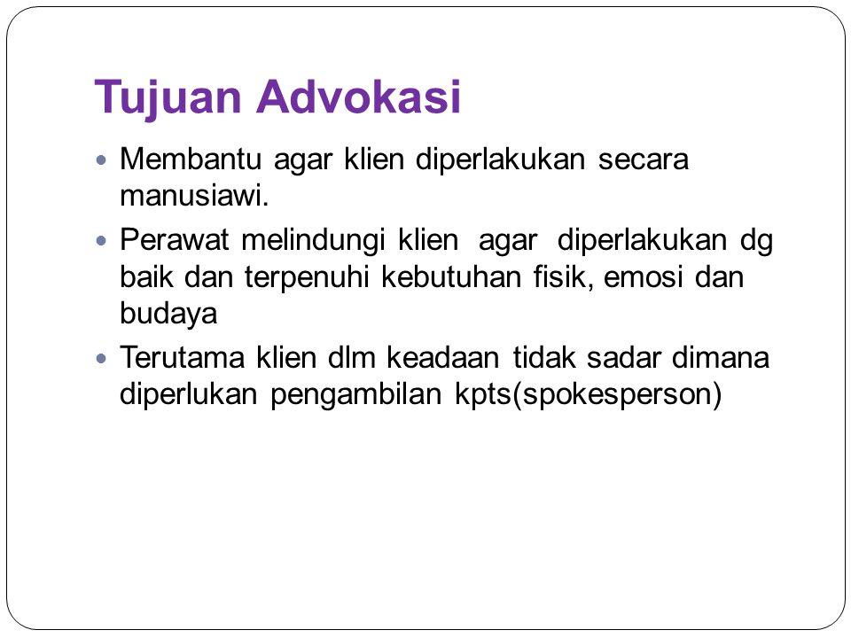 Prinsip-prinsip advokasi Advokasi ditujukan pada kebutuhan klien, hak klien dan perhatiannya thd masalah.
