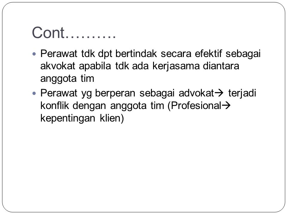 Menjadi advokat yang baik bagi klien 1.Percaya thd diri sendiri.
