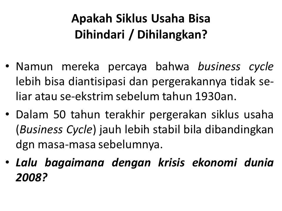 Apakah Siklus Usaha Bisa Dihindari / Dihilangkan? Namun mereka percaya bahwa business cycle lebih bisa diantisipasi dan pergerakannya tidak se- liar a