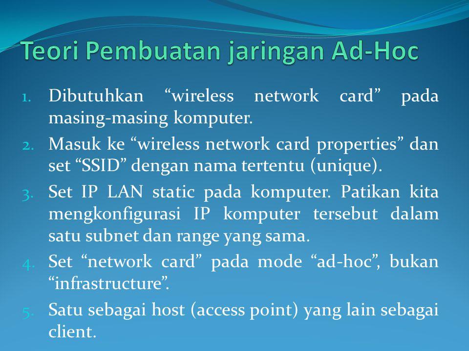 """1. Dibutuhkan """"wireless network card"""" pada masing-masing komputer. 2. Masuk ke """"wireless network card properties"""" dan set """"SSID"""" dengan nama tertentu"""