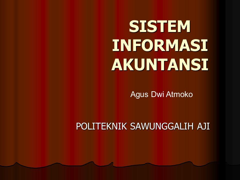 SISTEM INFORMASI AKUNTANSI POLITEKNIK SAWUNGGALIH AJI Agus Dwi Atmoko