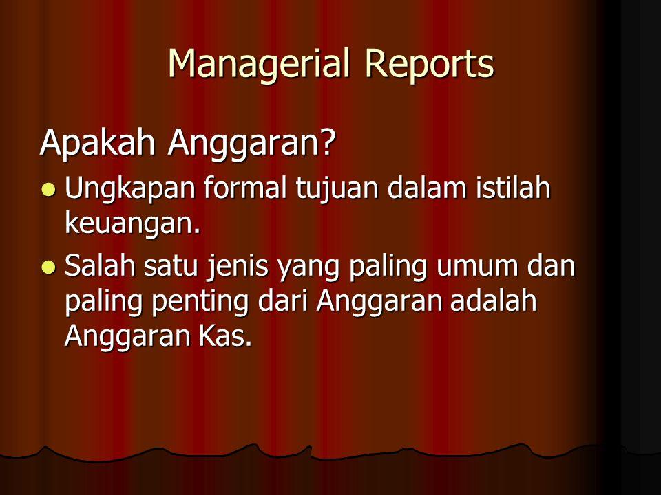 Managerial Reports Apakah Anggaran.Ungkapan formal tujuan dalam istilah keuangan.