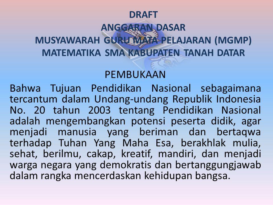 PEMBUKAAN Bahwa Tujuan Pendidikan Nasional sebagaimana tercantum dalam Undang-undang Republik Indonesia No. 20 tahun 2003 tentang Pendidikan Nasional
